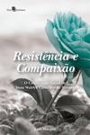 Resistncia E Compaixo