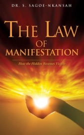 Download and Read Online The Law of Manifestation: How the Hidden Becomes Visible