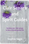 Clair Senses And Spirit Guides Develop Your Clair Senses To Live A Divinely Guided Life