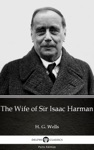 The Wife Of Sir Isaac Harman By H G Wells Illustrated
