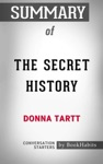 Summary The Secret History A Novel By Donna Tartt  Conversation Starters