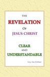 The Revelation Of Jesus Christ Clear And Understandable