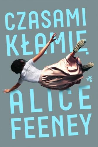 Alice Feeney - Czasami kłamię