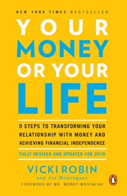Your Money or Your Life - Vicki Robin, Joe Dominguez & Mr. Money Mustache book