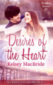 Desires of the Heart: A Christian Romance Novella