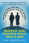 Buddha And Einstein Walk Into A Bar