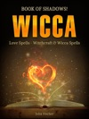Wicca Book Of Shadows Love Spells - Witchcraft  Wicca Spells