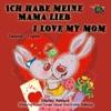 Ich Habe Meine Mama Lieb I Love My Mom