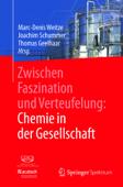 Zwischen Faszination und Verteufelung: Chemie in der Gesellschaft