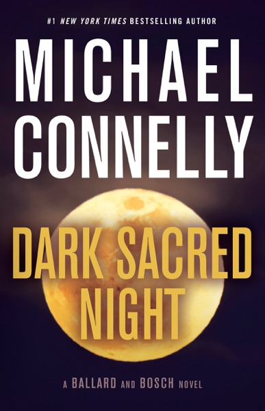 Dark Sacred Night - Michael Connelly book cover