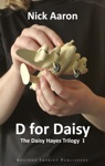 D For Daisy The Daisy Hayes Trilogy Book 1