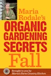 Maria Rodales Organic Gardening Secrets Fall