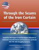 Through The Seams Of The Iron Curtain: Clandestine NGO Support To Christian Religious Minorities In Communist-Controlled Eastern And Central Europe, And Russia, 1960-1989, Bible Smuggling Operations