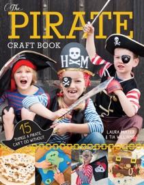 The Pirate Craft Book - Laura Minter & Tia Williams by  Laura Minter & Tia Williams PDF Download