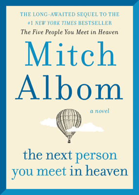 The Next Person You Meet in Heaven - Mitch Albom book