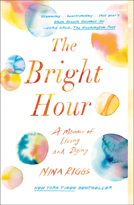The Bright Hour - Nina Riggs book