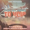 From Cell Phones to VOIP: The Evolution of Communication Technology - Technology Books  Children's Reference & Nonfiction
