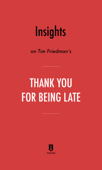Insights on Thomas L. Friedman's Thank You for Being Late by Instaread