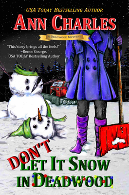 Don't Let it Snow in Deadwood - Ann Charles book