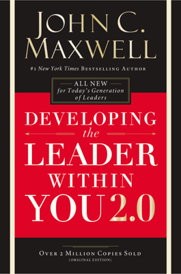 Developing the Leader Within You 2.0 - John C. Maxwell book