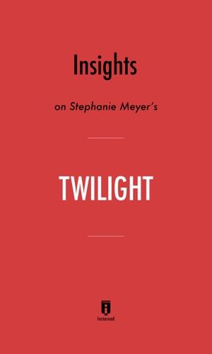 Instaread - Insights on Stephenie Meyer's Twilight by Instaread