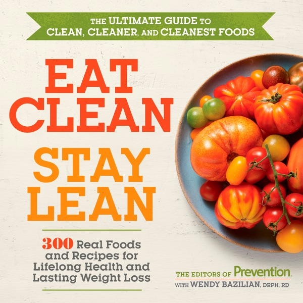 Eat Clean, Stay Lean - Editors of Prevention book cover