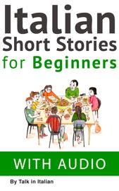 Italian: Short Stories for Beginners + Italian Audio