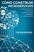 Cómo construir Microservicios : Los diez principales trucos para modelar, integrar y desplegar microservicios