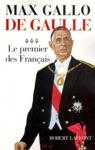 De Gaulle  Le Premier Des Franais - 1946 - 1962