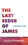 The Last Seder Of James A Passover Story