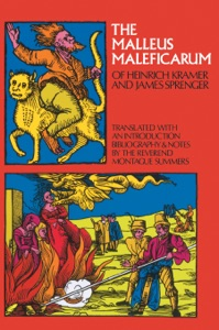 The Malleus Maleficarum of Heinrich Kramer and James Sprenger