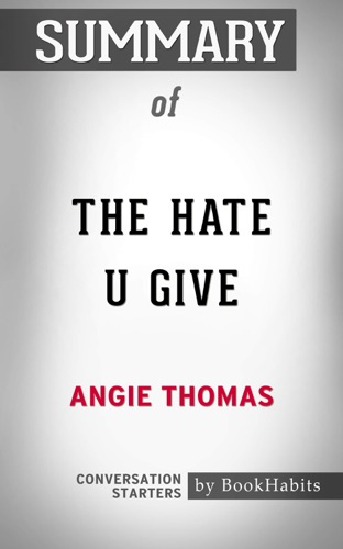 Book Habits - Summary of The Hate U Give by Angie Thomas  Conversation Starters