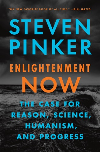 Enlightenment Now - Steven Pinker - Steven Pinker