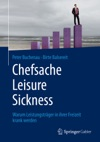 Chefsache Leisure Sickness