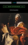 On The Incarnation Translated By Archibald Robertson