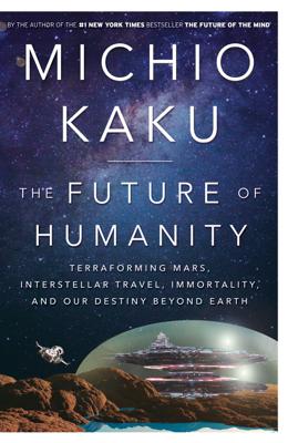 The Future of Humanity - Michio Kaku book