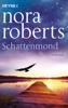 Schattenmond - Nora Roberts