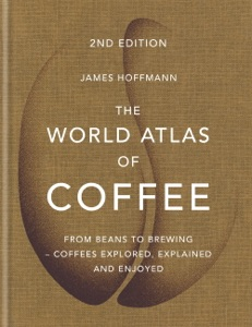 The World Atlas of Coffee Book Cover