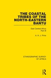 The Coastal Tribes Of The North Eastern Bantu Pokomo Nyika Teita
