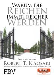 Warum die Reichen immer reicher werden - Robert T. Kiyosaki & Tom Wheelwright by  Robert T. Kiyosaki & Tom Wheelwright PDF Download