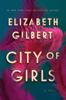 Elizabeth Gilbert - City of Girls  artwork