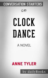 Clock Dance: A novel by Anne Tyler: Conversation Starters