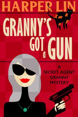 Harper Lin - Granny's Got a Gun book