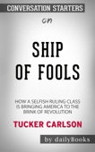 Ship of Fools: How a Selfish Ruling Class Is Bringing America to the Brink of Revolution by Tucker Carlson  Conversation Starters