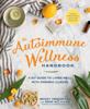 Mickey Trescott & Angie Alt - The Autoimmune Wellness Handbook artwork