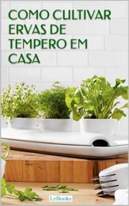 Como cultivar ervas de tempero em casa Book Cover
