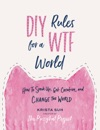 DIY Rules For A WTF World