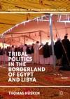 Tribal Politics In The Borderland Of Egypt And Libya