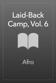 LAID-BACK CAMP, VOL. 6