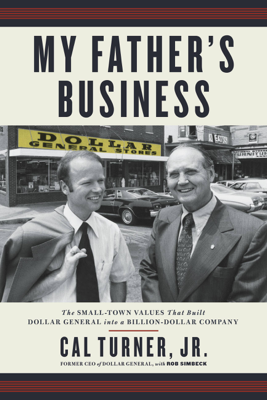 My Father's Business - Cal Turner & Rob Simbeck book